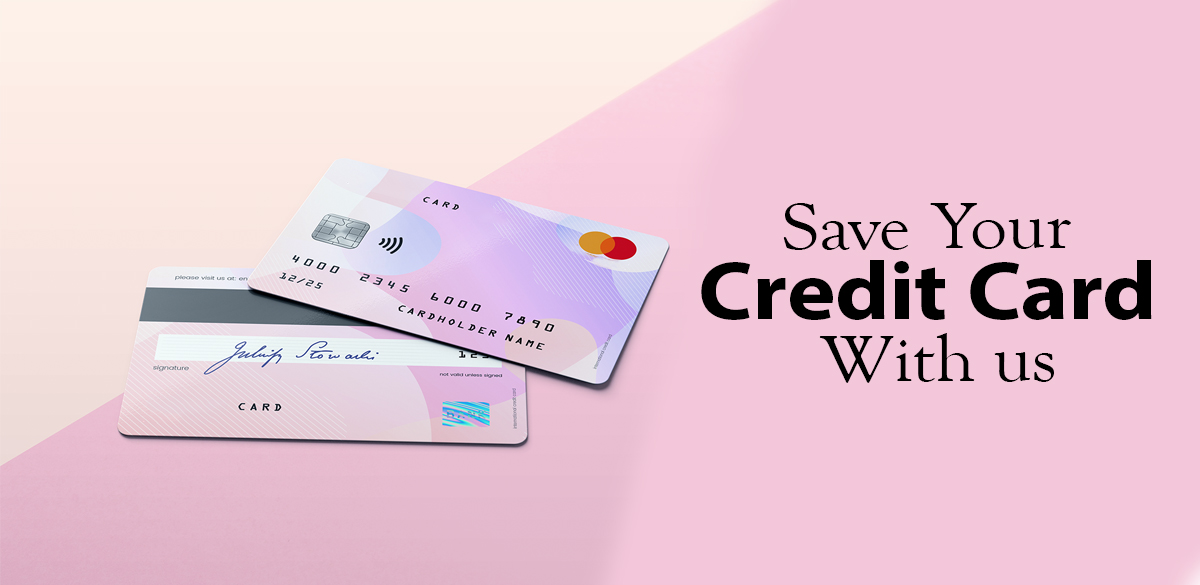 Save your Credit Card with us-Check How?